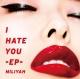 I HATE YOU -EP-(通常盤)