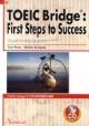 TOEIC Bridgeから学ぶ 実用英語の基礎 TOEIC Bridge:First Steps