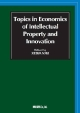 Topics in Economics of Intellectual Property and Innovation