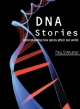 DNA Stories Student Book Understanding how genes affect our world DNAが司る知られざる世界