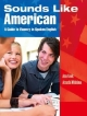 Sounds Like American A Guide to Fluency in Spo