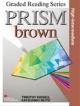 Prism Brown