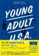 YOUNG ADULT U.S.A ポップカルチャーが描く「アメリカの思春期」