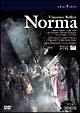 ベッリーニ:歌劇《ノルマ》全曲 ネーデルラント・オペラ 2005年