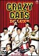 クレージーキャッツデラックス CRAZY CATS DE LUXE