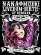 NANA MIZUKI LIVEDOM-BIRTH- at BUDOKAN