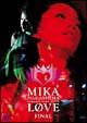 """MIKA NAKASHIMA concert tour 2004""""LOVE""""FINAL"""