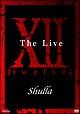 XII~twelve The Live~