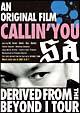 An original film CALLIN'YOU~Derived from the BEYOND I TOUR