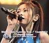 "Mai Kuraki ""Loving You…""Tour 2002 Complete Edition"