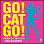 GO! CAT GO! BLACK CATS in USA(DVD付)