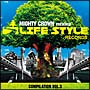 MIGHTY CROWN-THE FAR EAST RULAZ-prezents LIFESTYLE RECORDS COMPILATION VOL3
