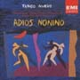 アディオス ノニーノ…アストル ピアソラ
