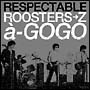 RESPECTABLE ROOSTERS→Za-GOGO