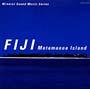 ミネラルサウンド・シリーズ 6 フィジー~マタノイア島~