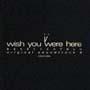 i~wish you were here~あなたがここにいてほしい オリジナルサウンドトラック 2