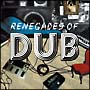 remix presents RENEGADES OF DUB