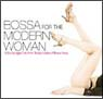 BOSSA FOR THE MODERN WOMAN