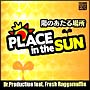 陽のあたる場所-PLACE IN THE SUN-Dr.Production Feat.Fresh Raggamuffin