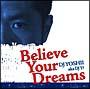 Believe Your Dreams(DVD付)
