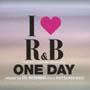 アイ・ラヴR&B~ザ・ニュー・ディケイド INTRODUCING ワン・デイ MIXED BY DJ KOHNO[fromケツメイシ]