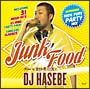 JUNK FOOD-MIXED BY DJ HASEBE a.k.a Old Nick-