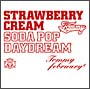 "Strawberry Cream Soda Pop ""Daydream""(通常盤)"