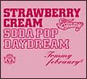 "Strawberry Cream Soda Pop ""Daydream""(DVD付)"