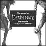 The songs for DEATH NOTE the movie~the Last name TRIBUTE~