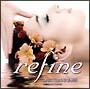 """refine""""身近にできる音楽療法""""~肌を美しくするCD~"""