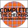 COMPLETE THE CHECKERS〜ALL SINGLES COLLECTION