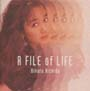 A FILE of LIFE
