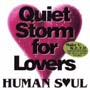HUMAN SOUL sings Quiet Storm for Lovers