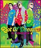 RIOT OF DREAMS