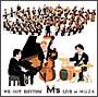 ウィ・ガット・リズム~M's LIVE at MUZA