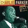 Ken Burns Jazz 20世紀のジャズの宝物/The Very Best of チャーリー・パーカー
