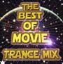 THE BEST OF MOVIE~TRANCE MIX~