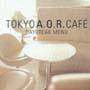 大人たちのオアシス1 TOKYO A.O.R.CAFE★DAYBREAK MENU