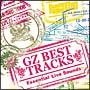 GZ BEST TRACKS~Essential Live Sounds~
