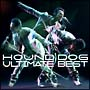 HOUND DOG ULTIMATE BEST