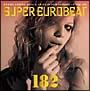 スーパー ユーロビート VOL.182