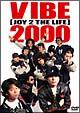VIBE 2000 【JOY 2 THE LIFE】
