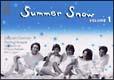 Summer Snow 1