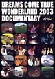 DREAMS COME TRUE  WONDERLAND 2003 DOCUMENTARY