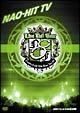 NAO-HIT TV Live Tour ver8.0 ~LIVE US! TOUR~2007.12.6 日本武道館