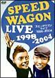 スピードワゴン ライブ 1998-2004