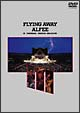 FLYING AWAY ALFEE IN YOKOHAMA STADIUM 1984.8.3. FRI