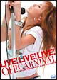 LIVE!LIVE!LIVE!OH!CARNIVAL ~中村あゆみドキュメント~