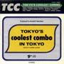 (CDR)TOKYO'S COOLEST COMBO IN TOKYO