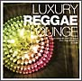 LUXURY REGGAE LOUNGE